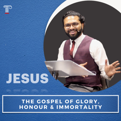 The Gospel of Glory, Honour and Immortality