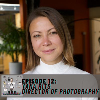 Episode 12: Yana Rits – Director of Photography