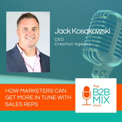 How Marketers Can Get More In Tune with Sales Reps by The B2B Mix Show • A podcast on Anchor