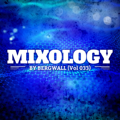 Mixology by Bergwall (Vol 029) ▻ Groovy House by PLAY LOUD • A
