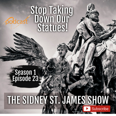 Season 1 Episode 23 They're Now Tearing Down George Washington's Statue; Believe it or Not!