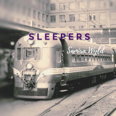 SLEEPERS | Spoken Word by Samira Wyld
