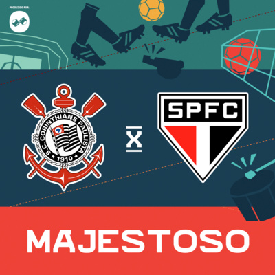 SÃO PAULO vs CORINTHIANS | MAJESTOSO