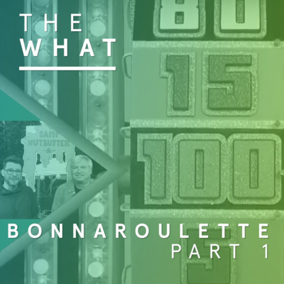 "Artwork for episode ""Bonnaroulette Part 1"""