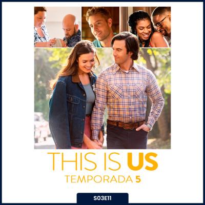 S03E11   This Is Us [Temporada 5]
