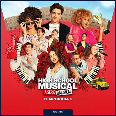 S03E15   High School Musical: A Série: O Musical [Temporada 2]