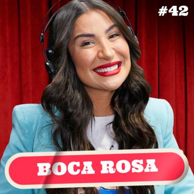 BOCA ROSA - PODDELAS #042