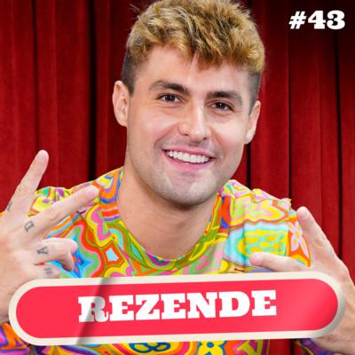 REZENDE - PODDELAS #043