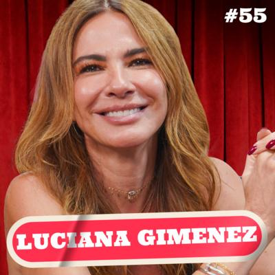 LUCIANA GIMENEZ - PODDELAS #055