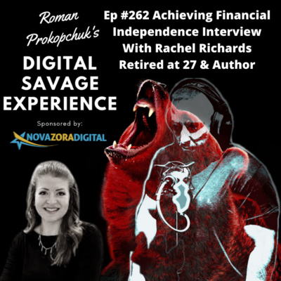 Ep #262 Achieving Financial Independence Interview With Rachel Richards Retired at 27 & Author