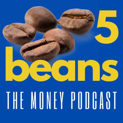 5 Beans - The Money Podcast