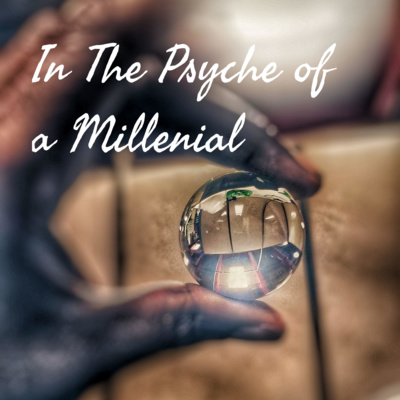 In The Psyche of a Millennial