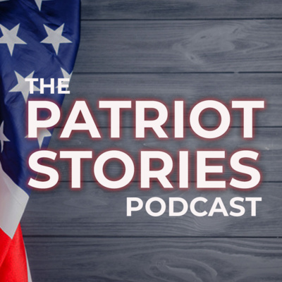 The Patriot Stories Podcast