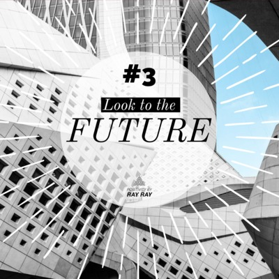 #3 - Look to the future