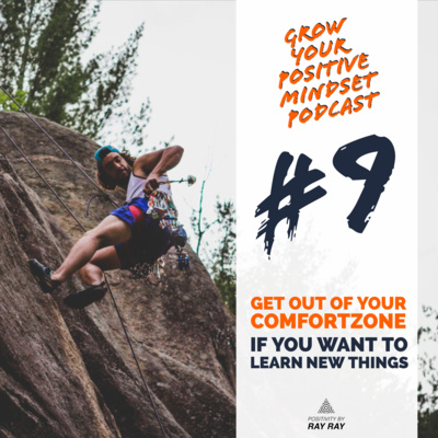 #9 - Get out of your comfort zone if you want to learn new things