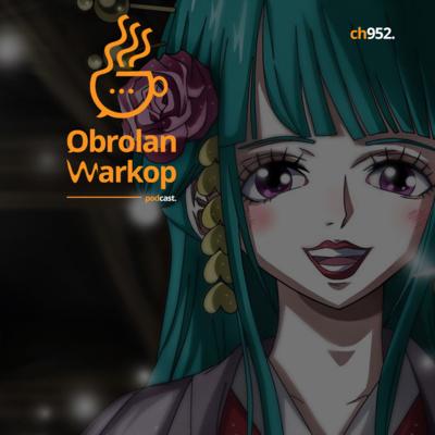 Obrolan 27 One Piece Ch 952 Kawamatsu X Hiyori X Zoro By Obrolan Warkop A Podcast On Anchor