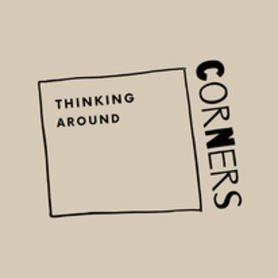 Thinking Around Corners - Introduction Episode