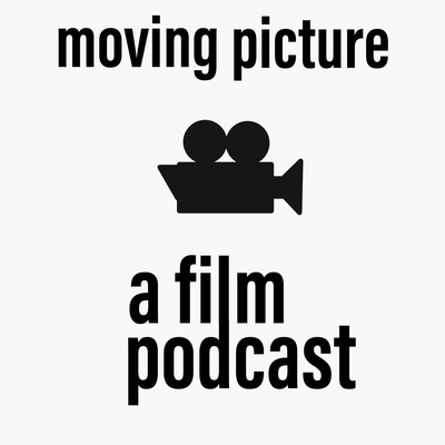 Moving Picture: A Film Podcast - Captain Marvel, Goose, and BFP - Ep