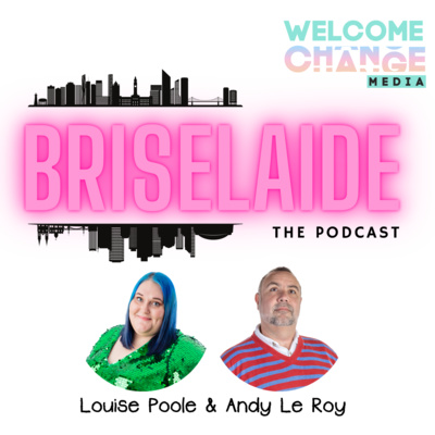 Briselaide, The Podcast.