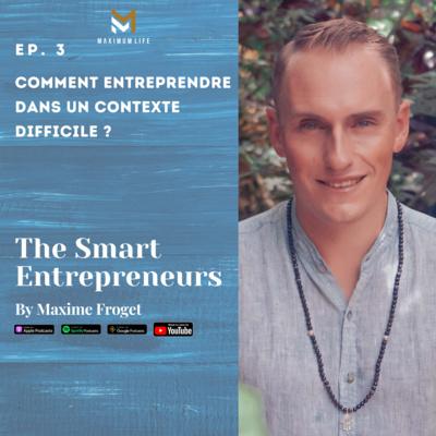 3. Comment Entreprendre dans un Contexte Difficile ?