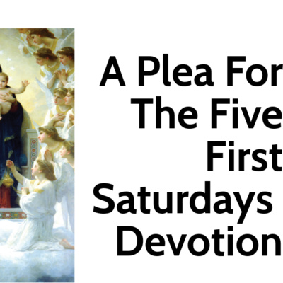 A Plea For Traditional And >> A Plea For The Five First Saturdays Devotion By Return To