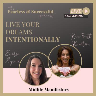Keri Faith Knudson and Enetra Eyraud: Live Your Dreams Intentionally