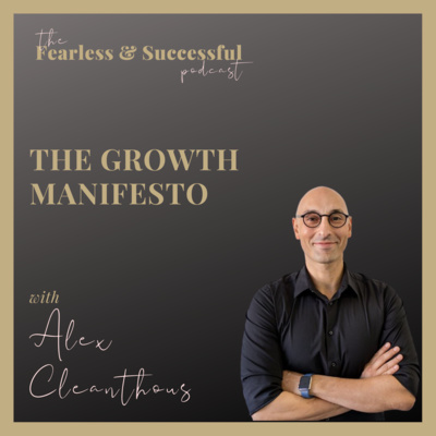 Alex Cleanthous: The Growth Manifesto from 8-Figure Entrepreneur