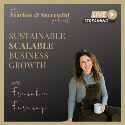 Frenchie Ferenczi: Sustainable Scalable Business Growth - The Magic is in the Delivery
