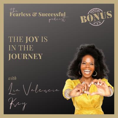 Lia Valencia Key: The Joy is in the Journey