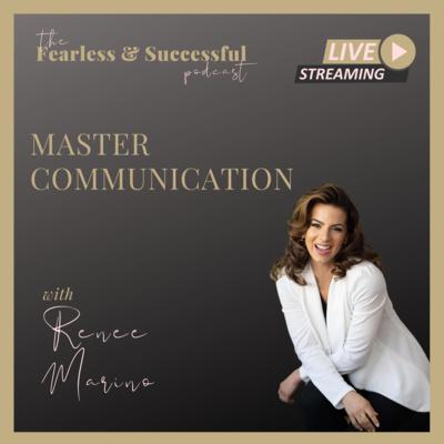 Renée Marino: Master Communication