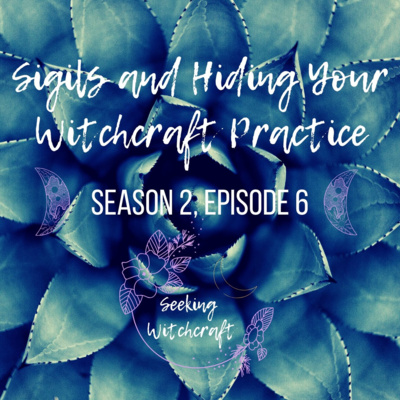 Sigils And Hiding Your Witchcraft Practice By Seeking Witchcraft A Podcast On Anchor