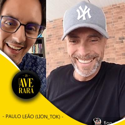 2 - Eu sou fã das crises! - com Paulo Leão (Lion_tok)