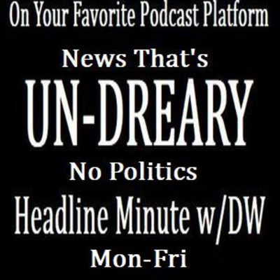 Ep24 Headline Minute w/DW 6/21/19 Bloody Bot/Coasters & UFOS