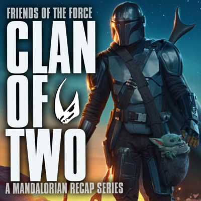 The Mandalorian Season Two Trailer Reaction By Friends Of The Force A Star Wars Podcast A Podcast On Anchor