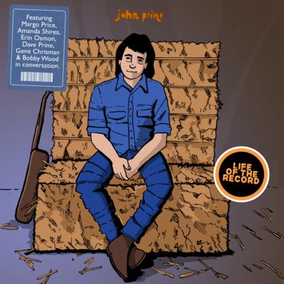 The Making of JOHN PRINE (Self-Titled) - featuring Margo Price, Amanda Shires, Erin Osmon, Dave Prine, Bobby Wood and Gene Chrisman