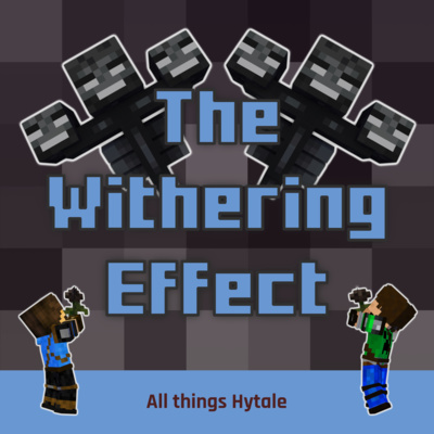 Episode 10: All things Hytale by The Withering Effect