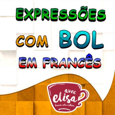 Expressões Com Bol Em Francês By Fale Francês Avec Elisa
