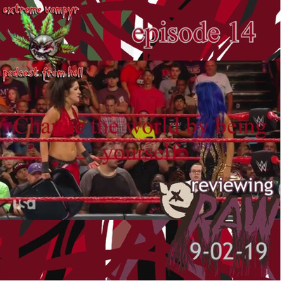 episode 14 - reviewing raw 9-02-19 + a ghost encounter by
