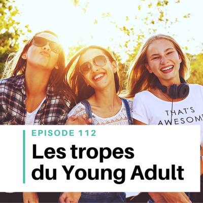 Ep #112 - 4 grands tropes du roman Young Adult