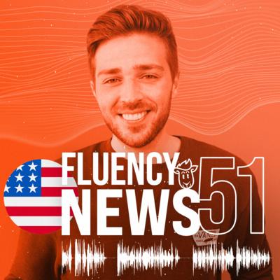 Fluency News #51