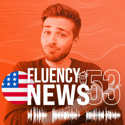 Fluency News #53