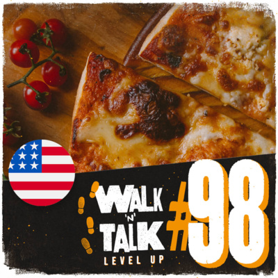 Walk 'n' Talk Level Up #98 - A Shut Mouth Catches no Flies