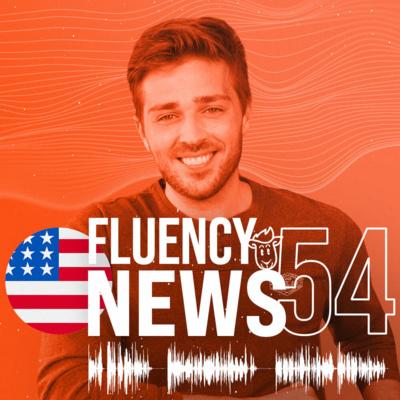 FLUENCY NEWS #54