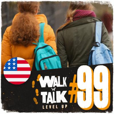 Walk 'n' Talk Level Up #99 - Going to school