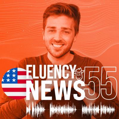 Fluency News #55