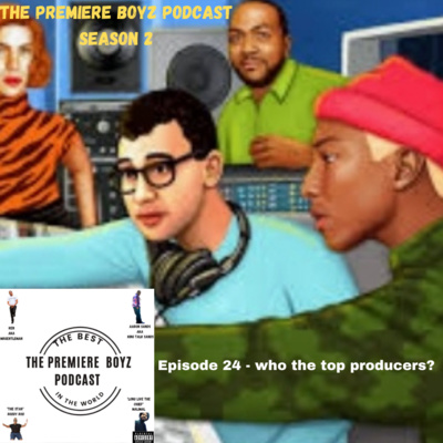 Episode 24 - who the top producer? 8/25/2021
