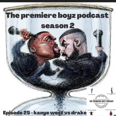 Episode 25 - kanye west vs drake 9/8/2021