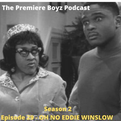 Episode 29 - OH NO EDDIE WINSLOW