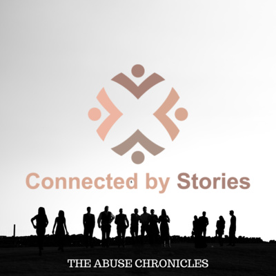 Connected By Stories - The Abuse Chronicles