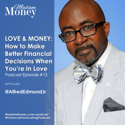 #13 - Love And Money: How To Make Better Financial Decisions